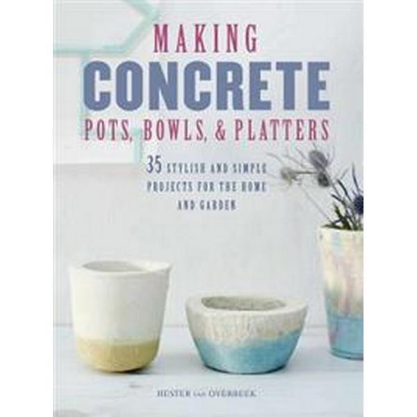 Making Concrete Pots, Bowls, & Platters (Pocket, 2017)