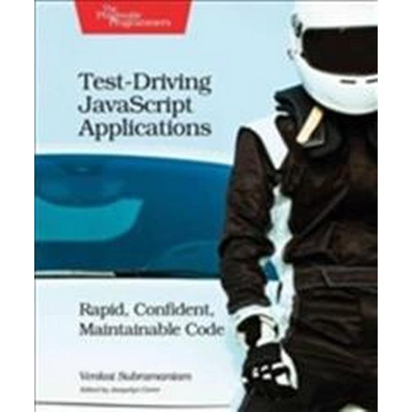 Test-Driving JavaScript Applications: Rapid, Confident, Maintainable Code (Häftad, 2016)