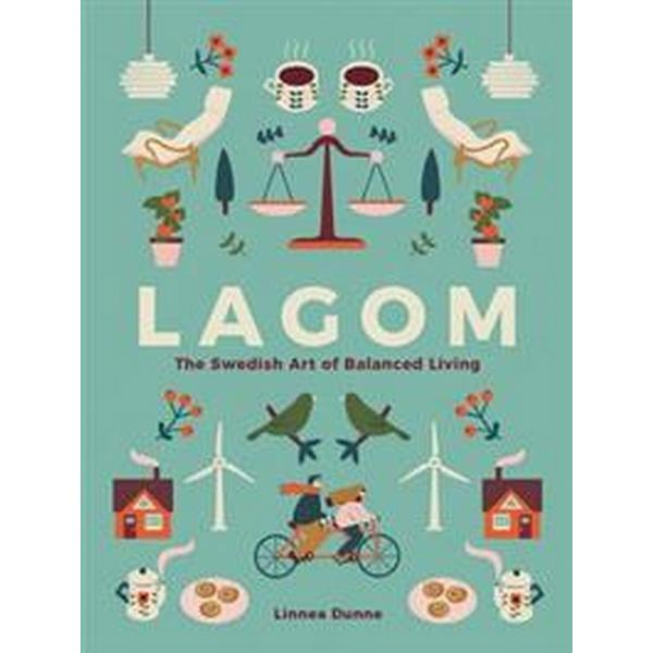 Lagom: The Swedish Art of Balanced Living (Inbunden, 2017)
