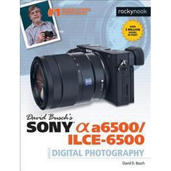 David Busch's Sony Alpha A6500/Ilce-6500 Guide to Digital Photography (Häftad, 2017)
