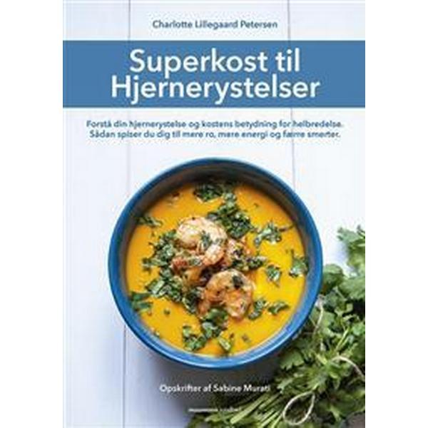 Superkost til hjernerystelser: forstå din hjernerystelse og kostens betydning for helbredelse - sådan spiser du dig til mere ro, mere energi og færre smerter, Paperback