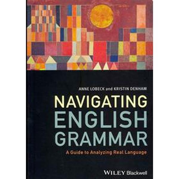 Navigating English Grammar: A Guide to Analyzing Real Language (Häftad, 2013)