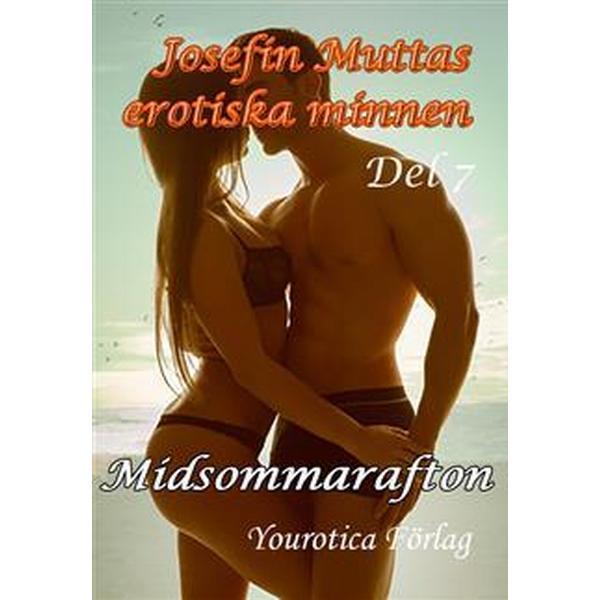 Josefin Muttas erotiska minnen - Del 7 - Midsommarafton (E-bok, 2014)