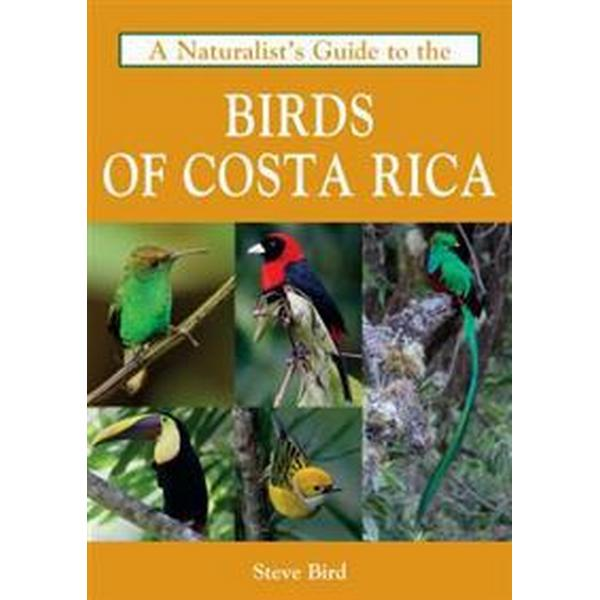 A Naturalist's Guide to the Birds of Costa Rica (Häftad, 2017)