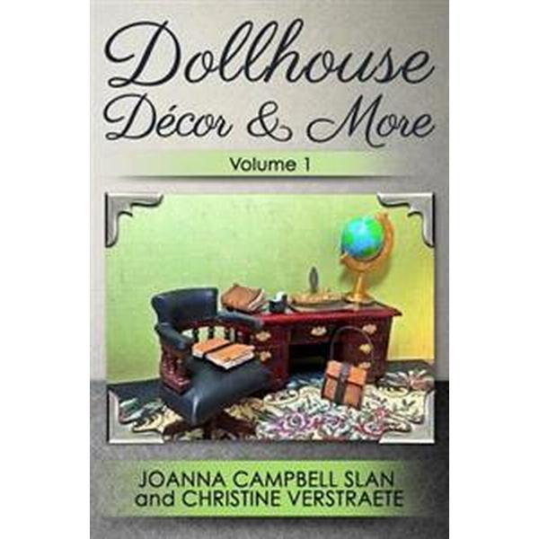Dollhouse Decor & More, Volume 1 (Häftad, 2016)