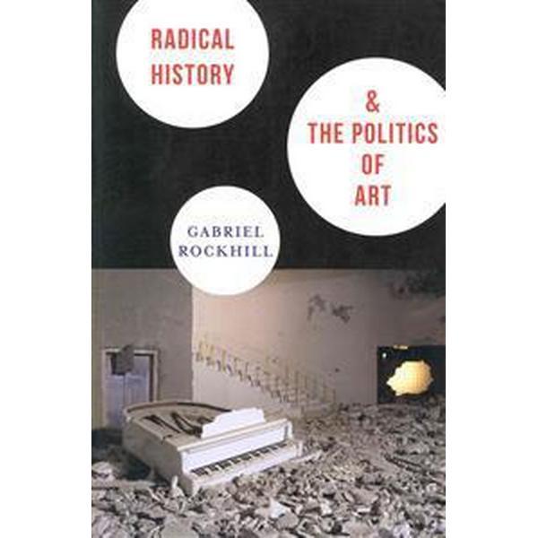 Radical History & the Politics of Art (Pocket, 2014)