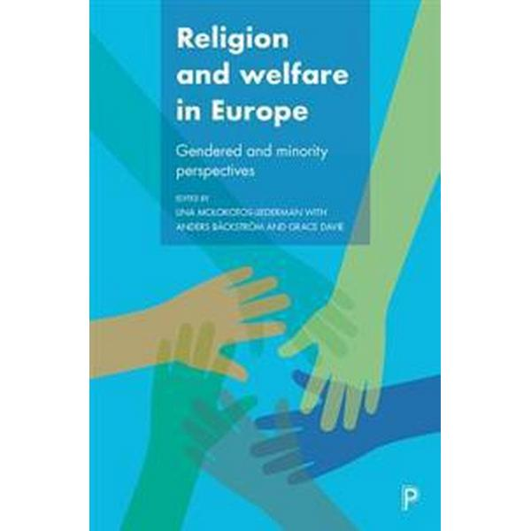 Religion and Welfare in Europe: Gendered and Minority Perspectives (Inbunden, 2017)