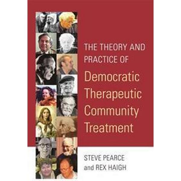 The Theory and Practice of Democratic Therapeutic Community Therapy (Pocket, 2017)