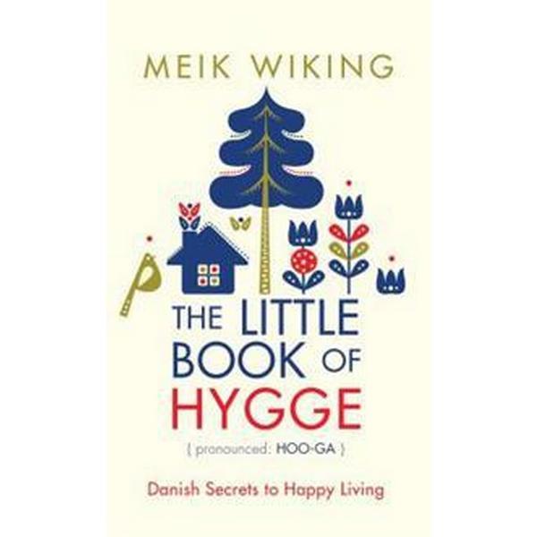 The Little Book of Hygge: Danish Secrets to Happy Living (Inbunden, 2017)