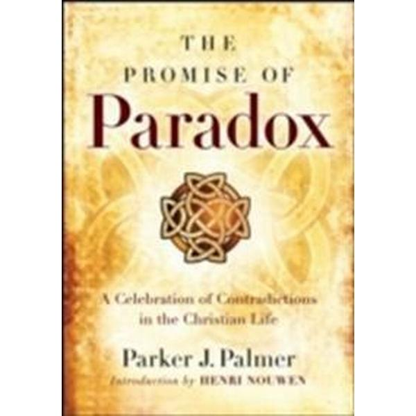 The Promise of Paradox: A Celebration of Contradictions in the Christian Life (Inbunden, 2008)