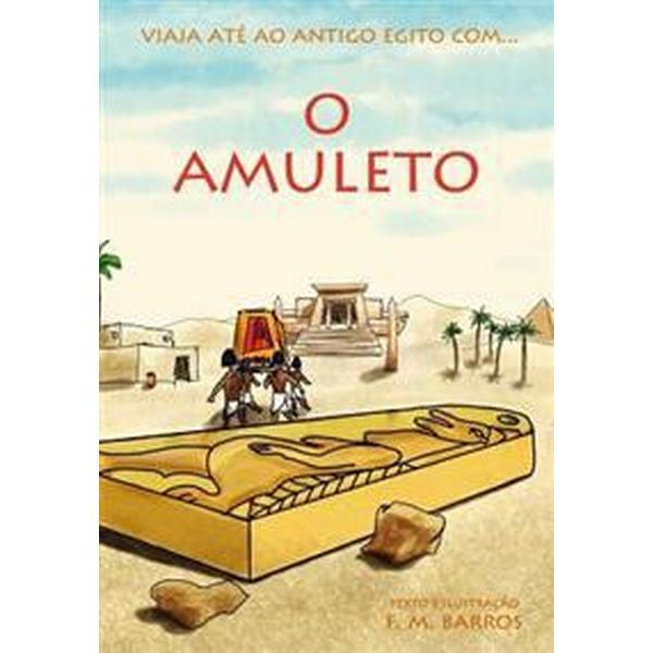 O Amuleto: Uma Aventura No Antigo Egito Para Criancas (Häftad, 2014)