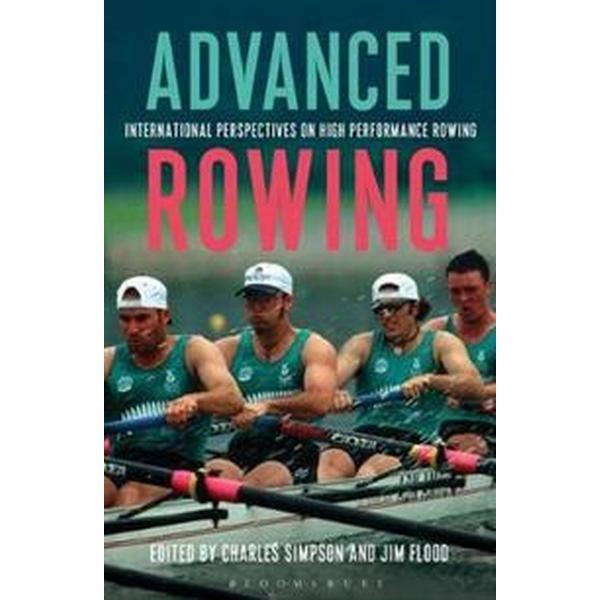 Advanced Rowing: International Perspectives on High Performance Rowing (Häftad, 2017)