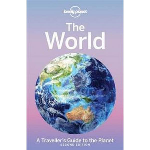 Lonely Planet the World: A Traveller's Guide to the Planet (Inbunden, 2017)