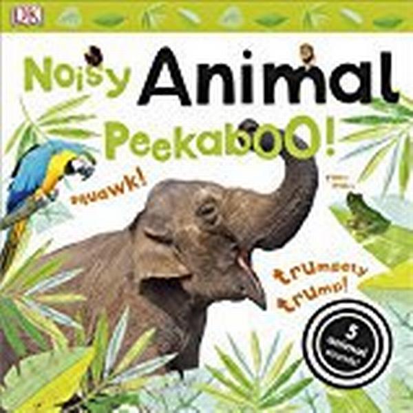 Noisy Animal Peekaboo! (Noisy Peekaboo!)