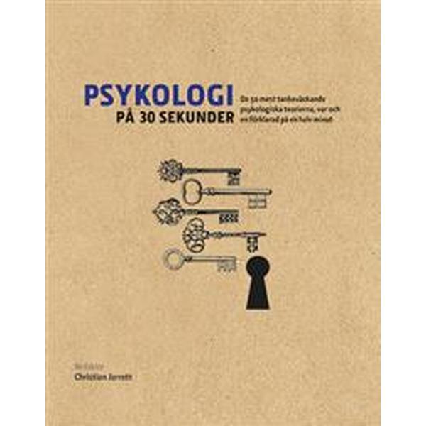 Psykologi på 30 sekunder: de 50 mest tankeväckande psykologiska teorierna (Inbunden, 2016)