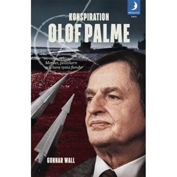 Konspiration Olof Palme: mordet, politikern och hans tysta fiender (Pocket, 2016)