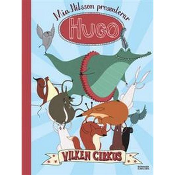 Hugo. Vilken cirkus! (Inbunden, 2014)