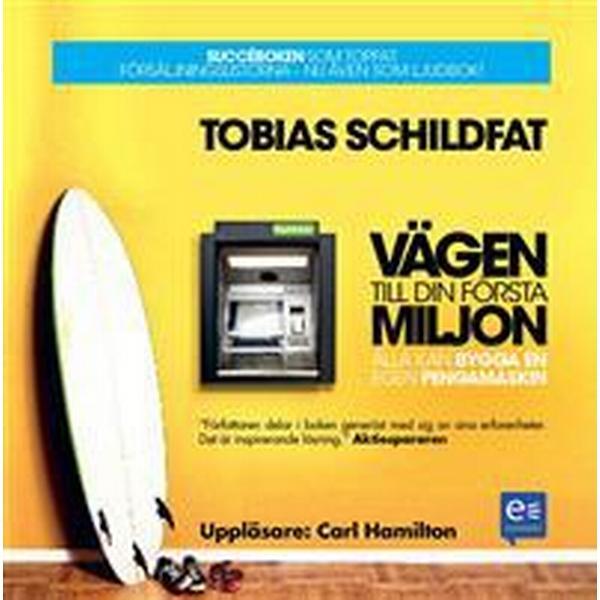 Vägen till din första miljon: alla kan bygga en egen pengamaskin (Ljudbok nedladdning, 2011)