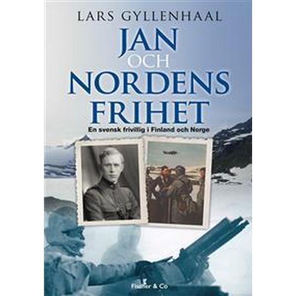 Jan och Nordens frihet: en svensk frivillig i Finland och Norge (Inbunden, 2015)