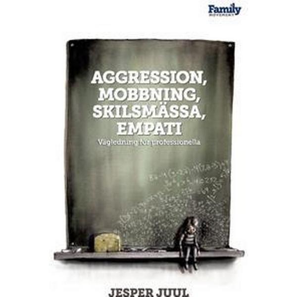 Aggression, mobbning, skilsmässa, empati (Häftad, 2016)