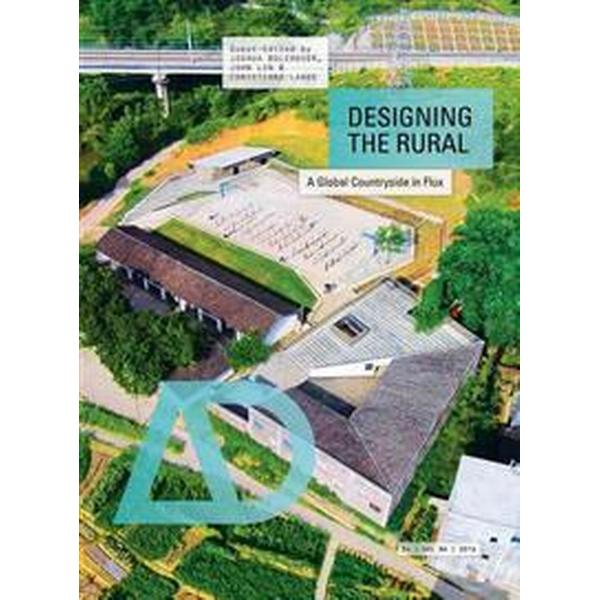 Designing the Rural: A Global Countryside in Flux (Häftad, 2016)