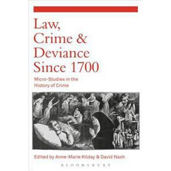 Law, Crime and Deviance Since 1700 (Pocket, 2016)