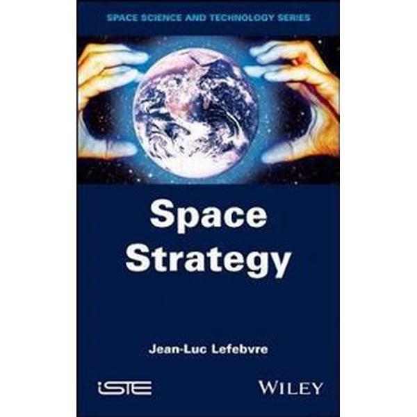 Space Strategy (Inbunden, 2017)