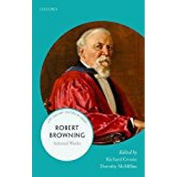 Robert Browning: Selected Writings (21st Century Oxford Authors)