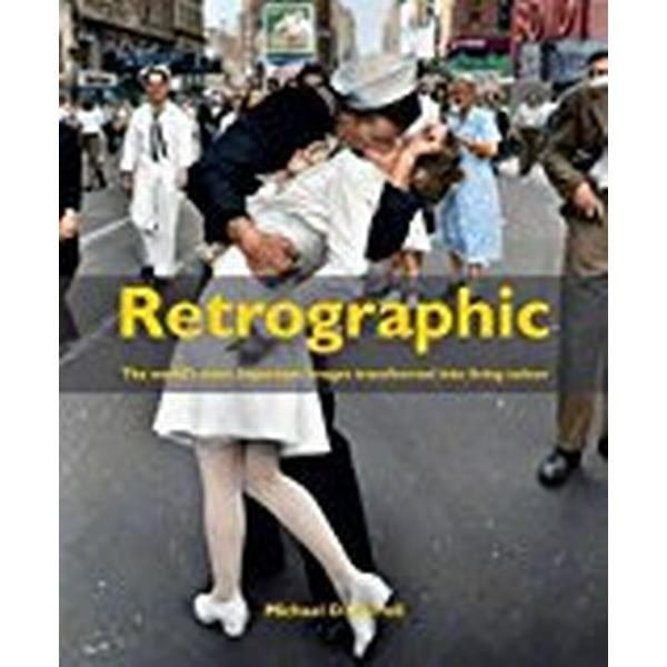 Retrographic: History's Most Exciting Images Transformed Into Living Colour (Inbunden, 2017)
