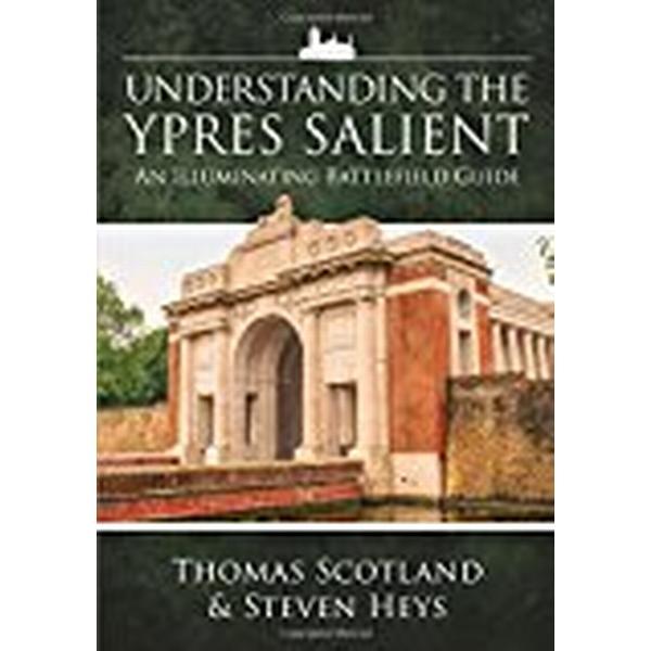 Understanding The Ypres Salient: An Illuminating Battlefield Guide
