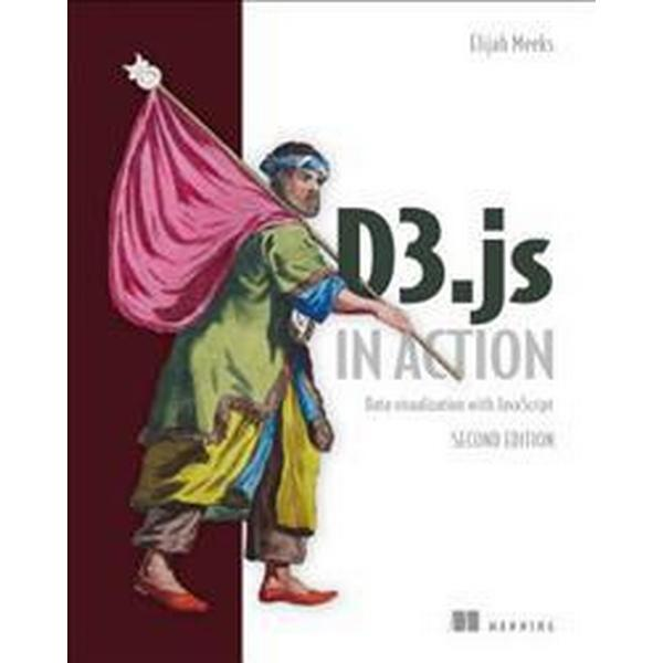 D3.Js in Action: Data Visualization with JavaScript (Häftad, 2017)