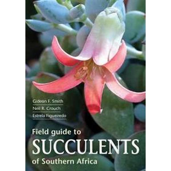Field Guide to Succulents in Southern Africa (Pocket, 2017)