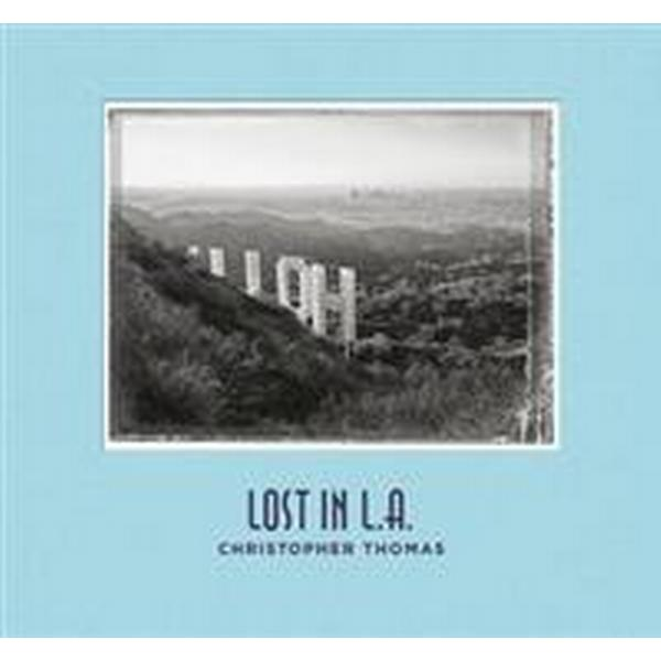 Christopher Thomas: Lost in L.A. (Inbunden, 2017)