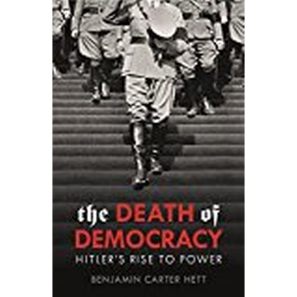 The Death of Democracy (Inbunden, 2018)