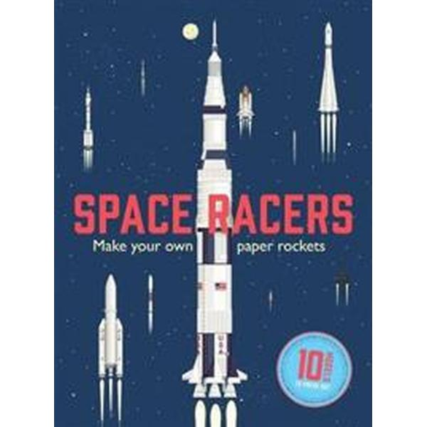 Space racers - make your own paper rockets (Inbunden, 2017)