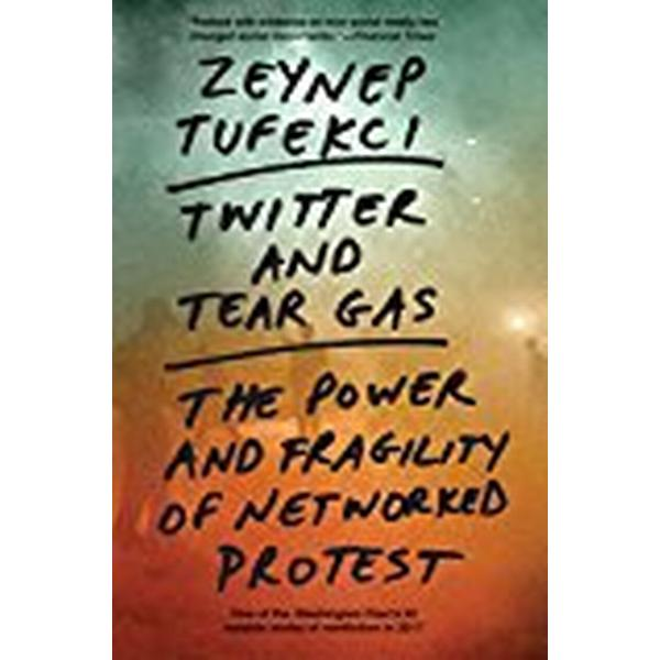 Twitter and Tear Gas (Pocket, 2018)