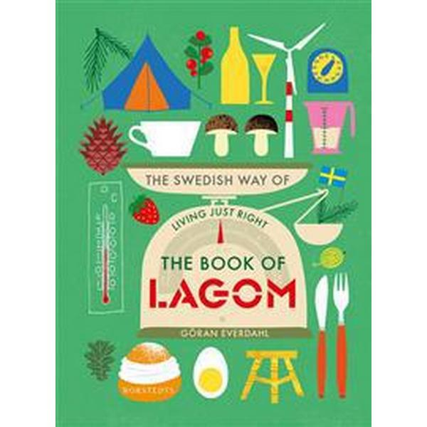 The book of lagom: the swedish way of living just right (Inbunden, 2018)