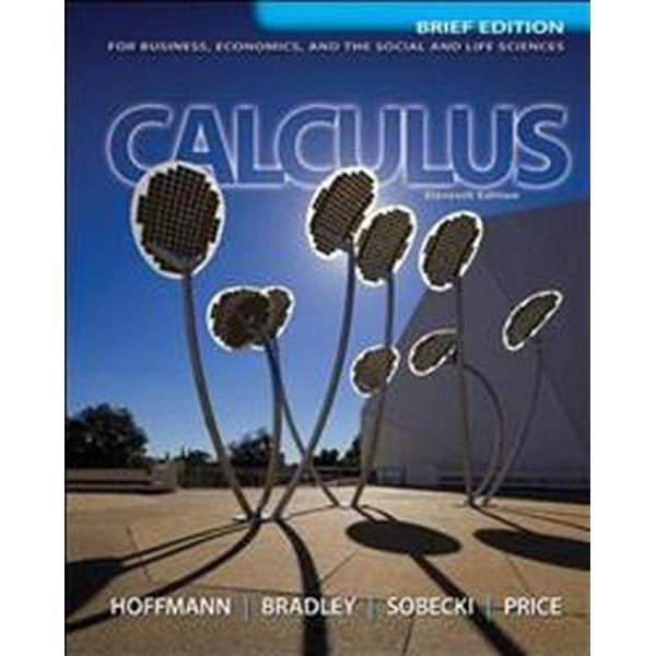 Calculus For Business, Economics, and the Social and Life Sciences (Inbunden, 2012)