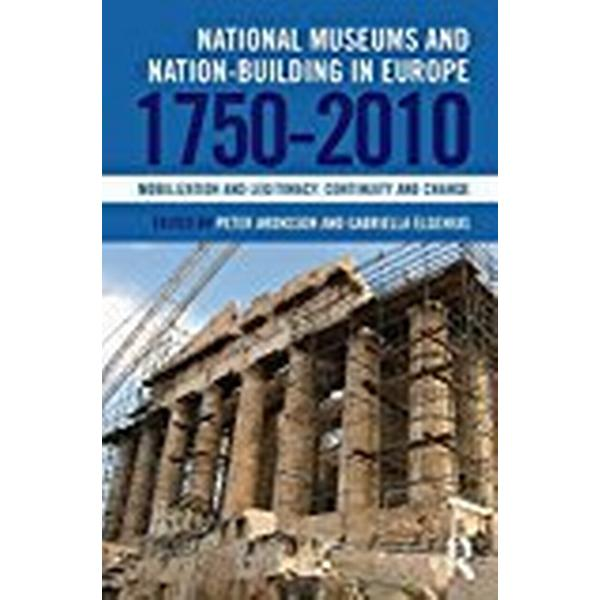 National Museums and Nation-building in Europe 1750-2010 (Pocket, 2017)