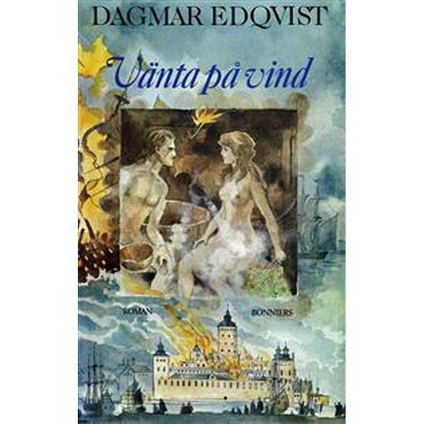 Vänta på vind: En berättelse från 1600-talets slut (E-bok, 2015)