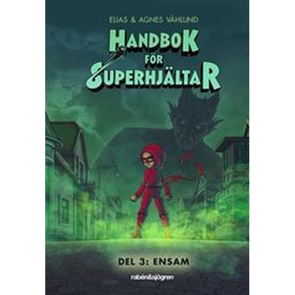 Handbok för superhjältar. Ensam (Inbunden, 2018)