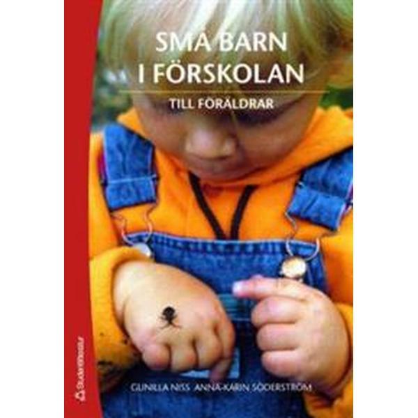 Små barn i förskolan: till föräldrar (Häftad, 2006)