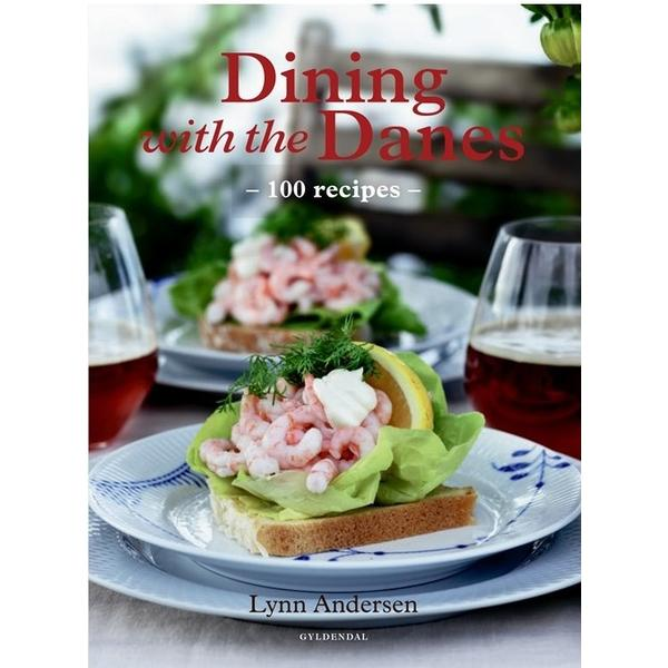 Dining with the Danes: 100 recipes, Hardback