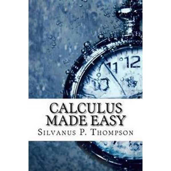 Calculus Made Easy (Häftad, 2017)