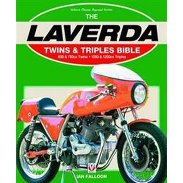 The Laverda Twins & Triples Bible: 650 & 750cc Twins - 1000 & 1200cc Triples (Häftad, 2017)