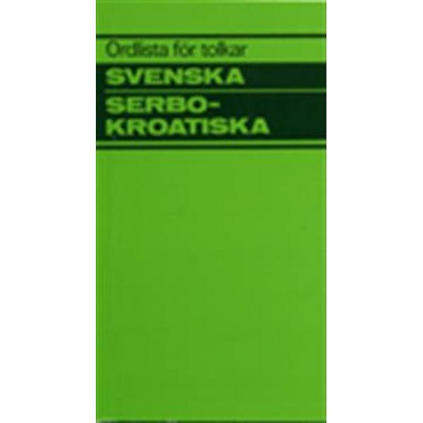 Ordlista för tolkar Svenska Serbokroatiska (Häftad, 1995)