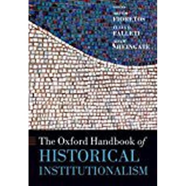The Oxford Handbook of Historical Institutionalism (Häftad, 2018)