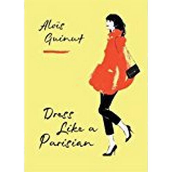 Dress Like a Parisian (Inbunden, 2018)