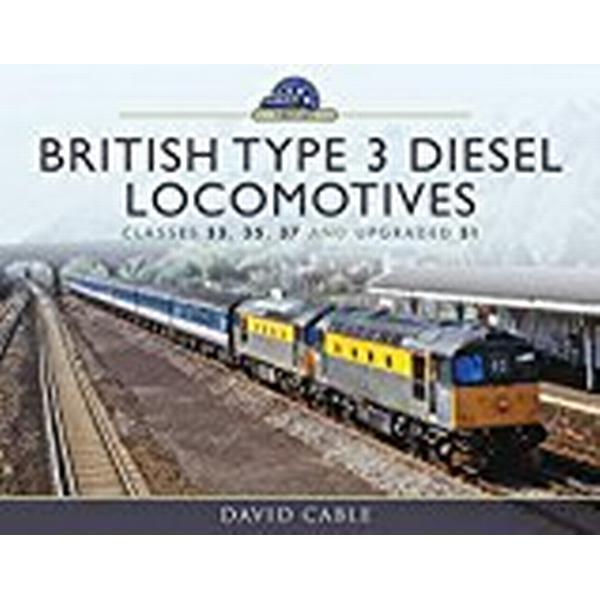 British Type 3 Diesel Locomotives: Classes 33, 35, 37 and upgraded 31 (Modern Traction Profiles)