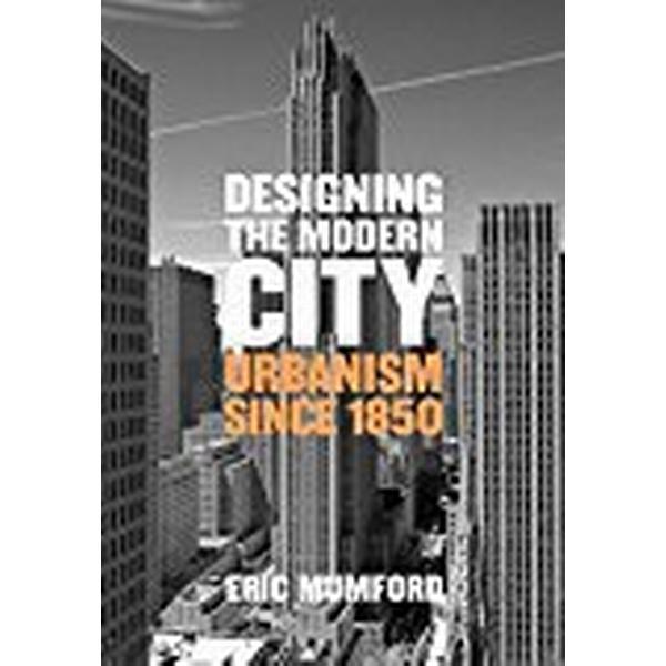 Designing the Modern City (Inbunden, 2018)
